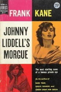 JOHNNY LIDDELL'S MORGUE-Frank Kane-Dell 1st PB-A117