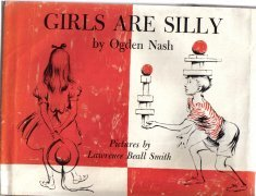 Girls Are Silly-Ogden Nash--1962 HC/DJ-1st