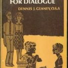 The Search For Dialogue Dennis J. Geaney Paperback