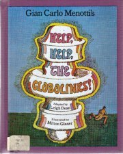 Gian Carlo Menotti's Help, help, the globolinks  by Dean, Leigh