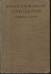 Man's Own Show: Civlization-George A. Dorsey-1931 Hardcover
