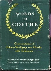 Words Of Goethe-1949 HC/DJ-Recorded by Eckermann
