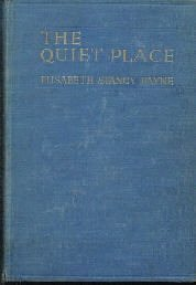 The Quiet Place Elisabeth Payne 1932 Hardcover