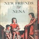 NEW FRIENDS FOR NENA-McDowell--1953 Softcover