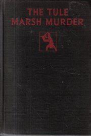 The Tule Marsh Murder 1929 HC Mavity 1st Edition Crime Club