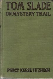 Tom Slade on Mystery Trail Percy Keese Fitzhugh 1921 HC