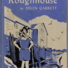 Polly Roughhouse Helen Garrett 1951 hardcover