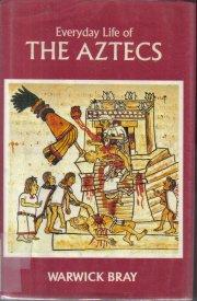Everyday Life Of the Aztecs Warwick Bray Hardcover
