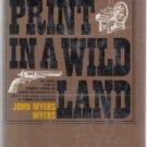Print In a Wild Land John Myers Myers Froniter Journalism HC DJ