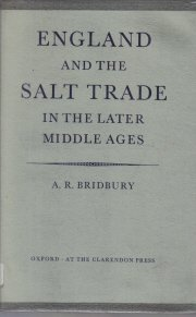 England and the Salt Trade in the Latter Middle Ages A.R. Buridbury 1955 HC DJ
