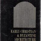 Early Christian & Byzantine Architecture William Macdonald