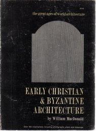Early Christian & Byzantine Architecture William Macdonald