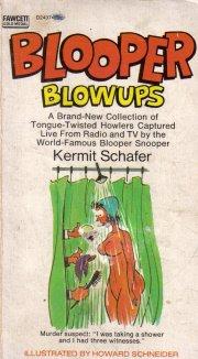 Blooper Blowups Kermit Schafer PB