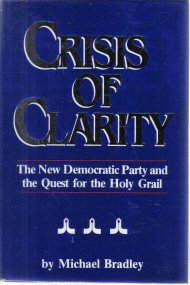 Crisis of clarity: The New Democratic Party and the quest for the Holy Grail Michael Bradley