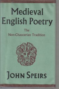 Medieval English Poetry The Non-Chaucerian Tradition John Speirs