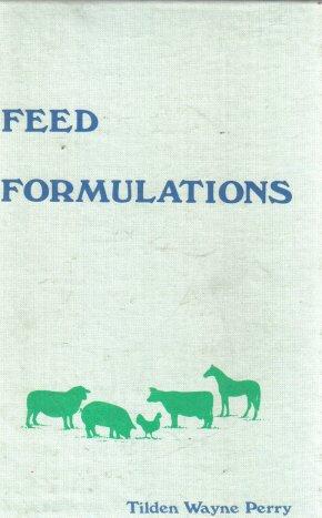 Feed Formulations Tilden Wayne Perry 1982 HC