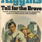Toll For The Brave Jack Higgins pb