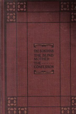 Hall Caine's Best Books Volume II The Bondman The Blind Mother The Last Confession