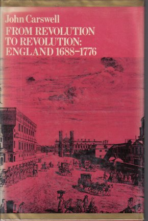 From Revolution To Revolution England 1688-1776
