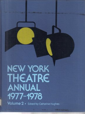 New York Theatre Annual 1977-1978 Volume 2