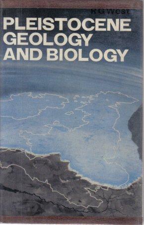 Pleistocene Geology And Biology  R.G. West HC DJ