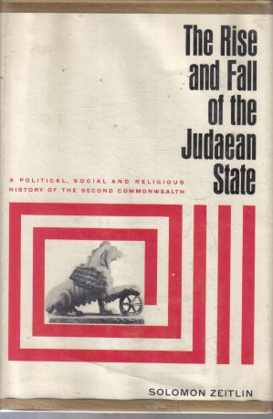 Rise and Fall Of the Judaean State Solomon Zeitlin Volume Two 37 B.C.E.-66 C.E.