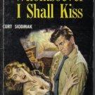 Whomsover I Shall Kiss Curt Siodmak 1952 Dell PB