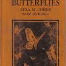 Moths And Butterflies Lina Johns May Averill 1930 HC