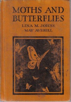 Moths And Butterflies Lina Johns May Averill 1930 HC