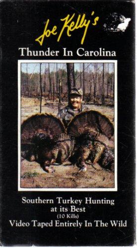 Joe Kelly's Thunder In Carolina Southern Turkey Hunting At Its Best VHS