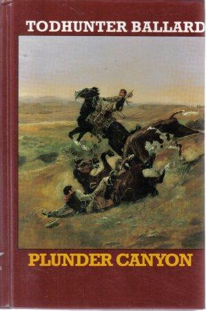 Plunder Canyon Todhunter Ballard Large Print HC