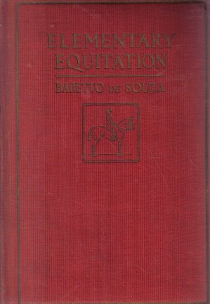 Elementary Equitation Baretto De Sousa 1922 Hardcover Horseback-Riding