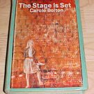 The Stage is Set Carole Bolton 1963 Hardcover