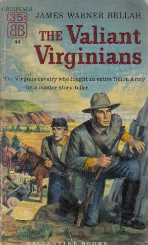 The Valiant Virginians James Warner Bellah