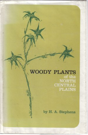 Woody Plants of the North Central Plains H.A. Stephens