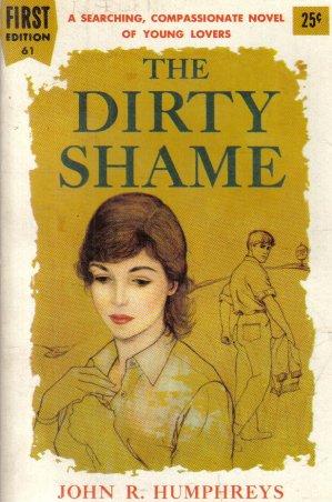 The Dirty Shame John R. Humphreys