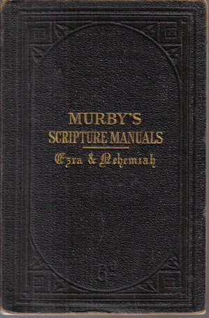 Murby's Scripture manuals: The books of Ezra and Nehemiah