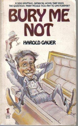 Bury Me Not Harold Gauer