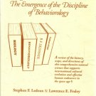 Origins Status Mission The Emergence of Discipline of Behaviorology Ledoux Fraley