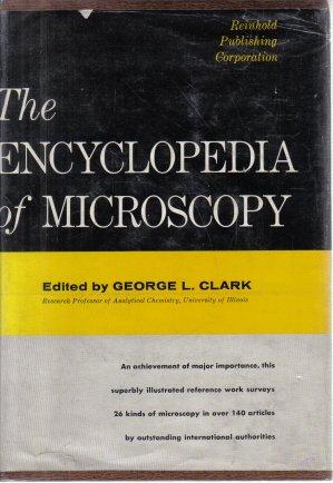 The Encyclopedia of Microscopy edited by George L. Clark HC DJ