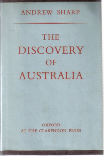 The Discovery of Australia Andrew Sharp HC DJ