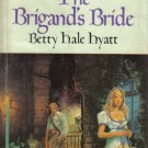 The Brigand's Bride Betty Hale Hyatt Regency
