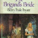 The Brigand's Bride Betty Hale Hyatt Regency
