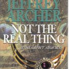 Not the Real Thing and Other Stories Jeffrey Archer audiobook