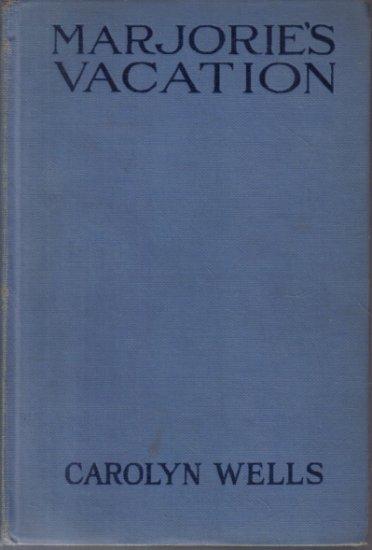 Marjorie's Vacation Carolyn Wells 1907 Hardcover