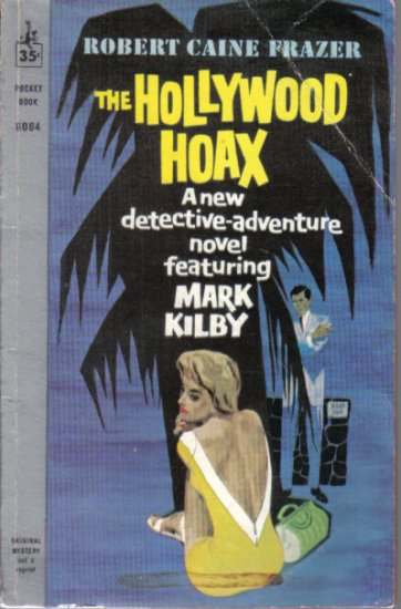 Hollywood Hoax Featuring Mark Kilby Robert Caine Frazer