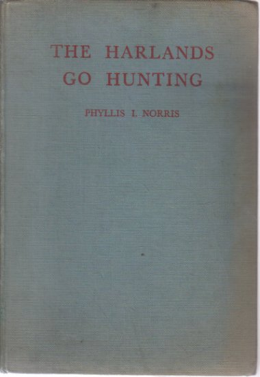 The Harlands Go Hunting Phyllis Norris