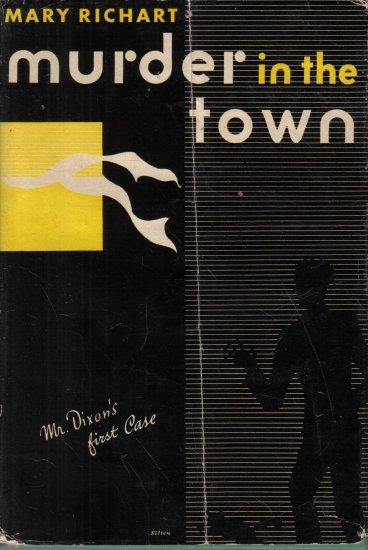 Murder in the Town Mary RIchart 1947 HC DJ