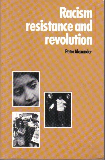 Race Resistance Revolution Peter Alexander