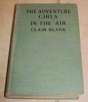 The Adventure Girls in the Air Clair Blank 1936 HC